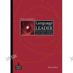 Language Leader Upper-intermediate Teachers Book and Test Master CD-ROM Pack, Language Leader by David Albery, 9781405885362.