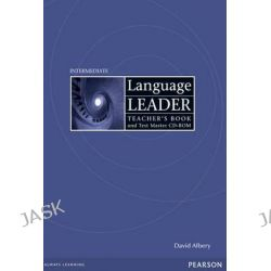 Language Leader Intermediate Teachers Book for Pack / Test Master CD-ROM Pack, Intermediate by David Albery, 9781405885348.