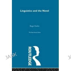 Linguistics & Novel, New Accents by Roger Fowler, 9780415852500.