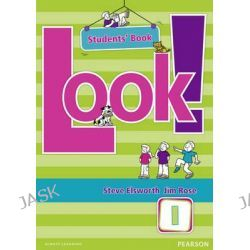 Look! 1 Student's Book, Look! by Steve Elsworth, 9781405885669.