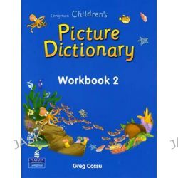 Longman Childrens Picture Dictionary , Workbook 2 by Pearson Longman, 9789620053184.