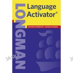 Longman Language Activator, Helps You Write and Speak Natural English by Longman, 9780582419520.