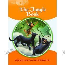 Macmillan English Explorers 4 the Jungle Book, Macmillan English Explorers by Rudyard Kipling, 9780230469280.