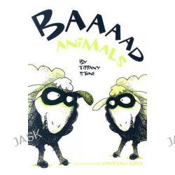 Baaaad Animals by Tiffany Stone, 9781896580364.