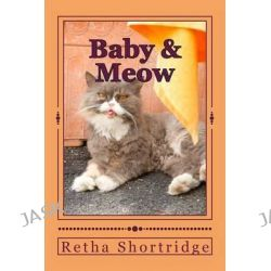 Baby & Meow, The Hay Ride and Vacation by Retha J Shortridge, 9781514879917.