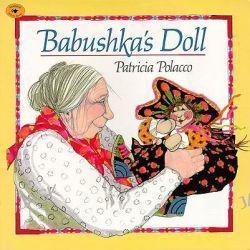 Babushkas Doll, Aladdin Picture Books by POLACCO, 9780689802553.