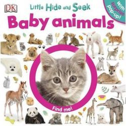 Baby Animals, Little Hide and Seek by DK Publishing, 9781465414274.