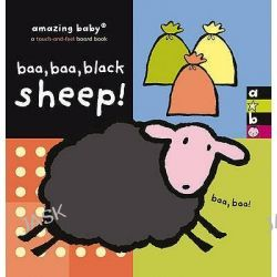 Baa Baa Black Sheep!, Amazing Baby by Bianca Lucas, 9781904513766.