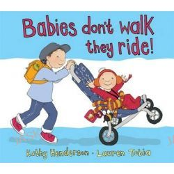 Babies Don't Walk ... They Ride, Brubaker Ford by Kathy Henderson, 9781783701414.