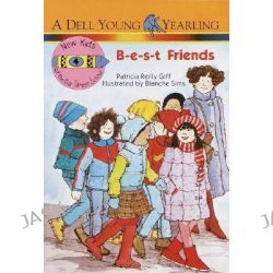B-E-S-T Friends, New Kids at the Polk Street School (Paperback) by Patricia Reilly Giff, 9780440400905.