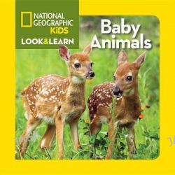 Baby Animals, National Geographic Little Kids Look & Learn by National Geographic Kids, 9781426314827.