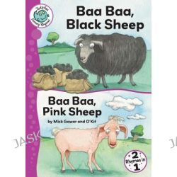 Baa Baa, Black Sheep and Baa Baa, Pink Sheep, Tadpoles: Nursery Rhymes by Mick Gowar, 9780778778837.