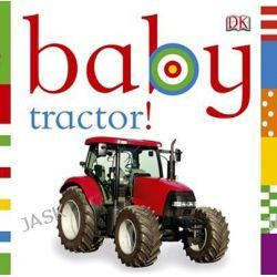 Baby Tractor! by Shannon Beatty, 9780756689988.