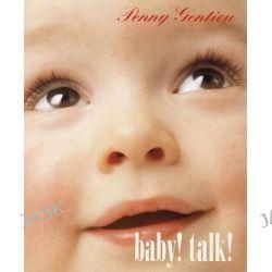 Baby! Talk! by Penny Gentieu, 9780517800799.