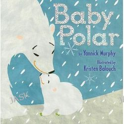 Baby Polar by Yannick Murphy, 9780618998500.