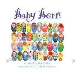 Baby Born by Anastasia Suen, 9781880000953.