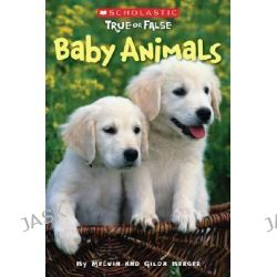Baby Animals, Baby Animals by M. Berger, 9780545003919.