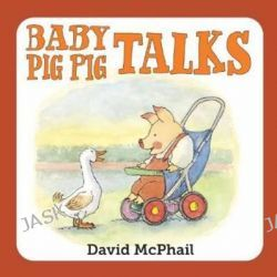 Baby Pig Pig Talks by David McPhail, 9781580895972.