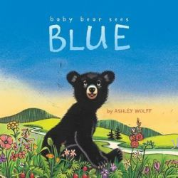 Baby Bear Sees Blue by Ashley Wolff, 9781442413061.