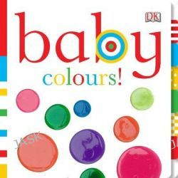 Baby Colours, Chunky Baby by Dawn Sirett, 9781405345248.