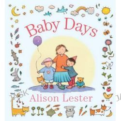 Baby Days, Four Little Stories by Alison Lester, 9781760111724.