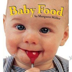 Baby Food, Look Baby Bks. by Margaret Miller, 9781416989967.