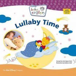 Baby Einstein : Lullaby Time, Lullaby Time by Baby Einstein, 9781423114512.