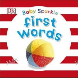 Baby Sparkle First Words by Dorling Kindersley, 9780241186411.
