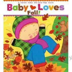 Baby Loves Fall!, Karen Katz Lift-The-Flap Books by Karen Katz, 9781442452091.
