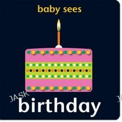 Baby Sees - Birthday, Baby Sees by Chez Picthall, 9781907604614.