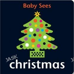 Baby Sees - Christmas, Baby Sees by Chez Picthall, 9781907604416.