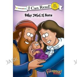 Baby Jesus is Born, I Can Read! / The Beginner's Bible by Kelly Pulley, 9780310717805.