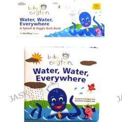 Baby Einstein : Water, Water, Everywhere, Water, Water, Everywhere by Baby Einstein, 9780786819119.