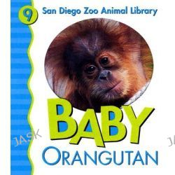 Baby Orangutan, San Diego Zoo Animal Library by Julie D. Shively, 9780824965785.