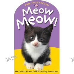 Baby Touch and Feel Meow! Meow!, Baby Touch and Feel by Priddy Books, 9780312514600.