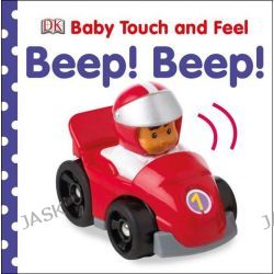 Baby Touch and Feel Beep! Beep!, Baby Touch and Feel by Dorling Kindersley, 9781409376002.