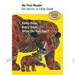 Baby Bear, Bear Bear, What Do You See?, My First Reader (Hardcover) by Bill Martin, Jr., 9780805092912.