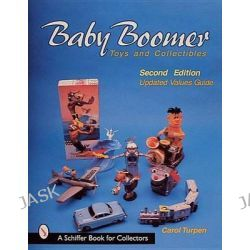 Baby Boomer Toys and Collectibles, Schiffer Book for Collectors by Carol Turpen, 9780764305337.