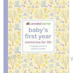 Baby's First Year - Memories for Life, A Keepsake Journal of Milestone Moments by Annabel Karmel, 9781405331326.