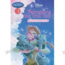 Babysitting the Troll Tots, Disney Frozen Adventures , 9781760156428.
