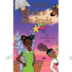 Back to Star-Bright, More Adventures with the Kids from Star-Bright Afterschool by Samantha Lane Fiddy, 9781503341838.