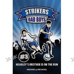 Bad Boys, Strikers by David Ross, 9781847325389.