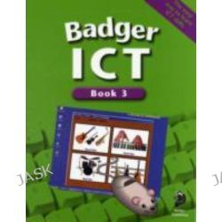 Badger ICT, Pupil Book 3 by Brenda Stones, 9781844240081.