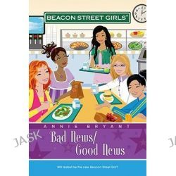 Bad News/Good News, Beacon Street Girls #2 by Annie Bryant, 9781416964254.