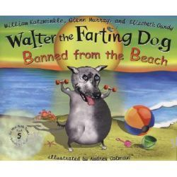 Banned from the Beach, Walter the Farting Dog by William Kotzwinkle, 9780525478126.