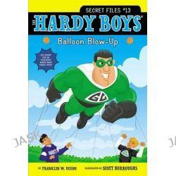 Balloon Blow-Up, Hardy Boys: Secret Files by Franklin W Dixon, 9781442453715.