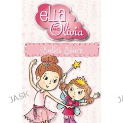 Ballet Stars, Ella and Olivia Series : Book 3 by Yvette Poshoglian, 9781742834986.