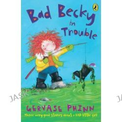 Bad Becky in Trouble, First Young Puffin Ser. by Gervase Phinn, 9780141318080.