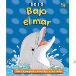 Bajo El Mar : Under the Sea, Under the Sea by Angela Wilkes, 9781587284755.