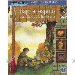 Bajo El Espino : Los Ninos de La Hambruna, Los Ninos de La Hambruna by Marita Conlon-McKenna, 9789681662295.